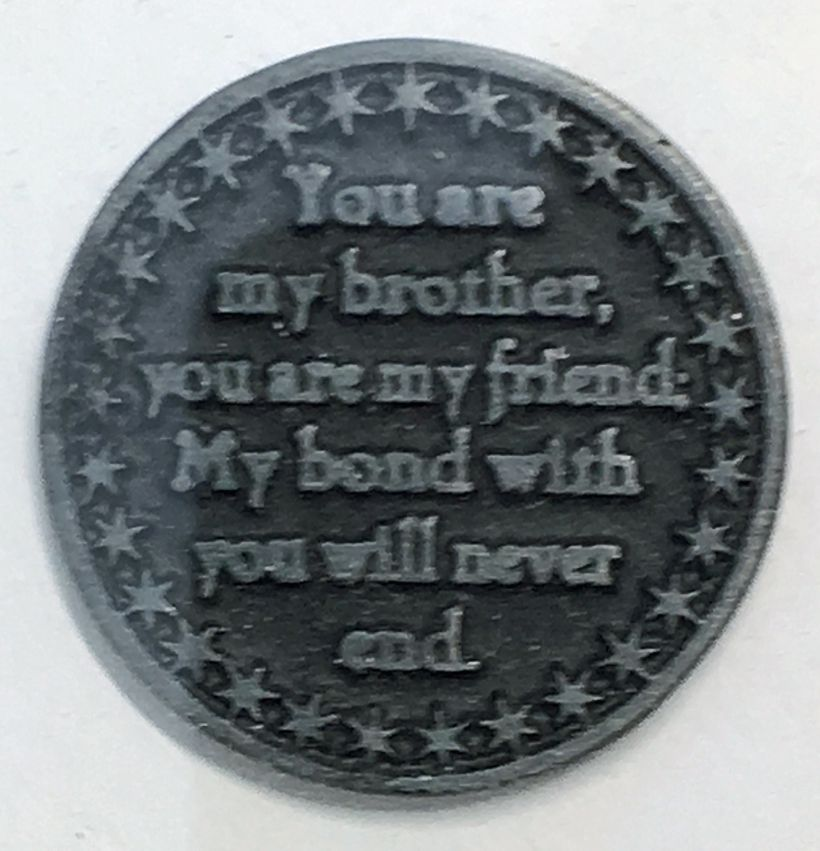My brother gave me this medallion for Christmas shortly after we met for the first time.