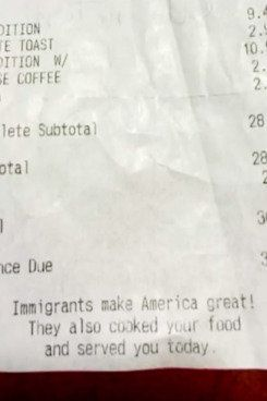 "Bottom of receipt from Plaza Cafe Southside that reads, ""Immigrants make America great! They also cooked your food and served"