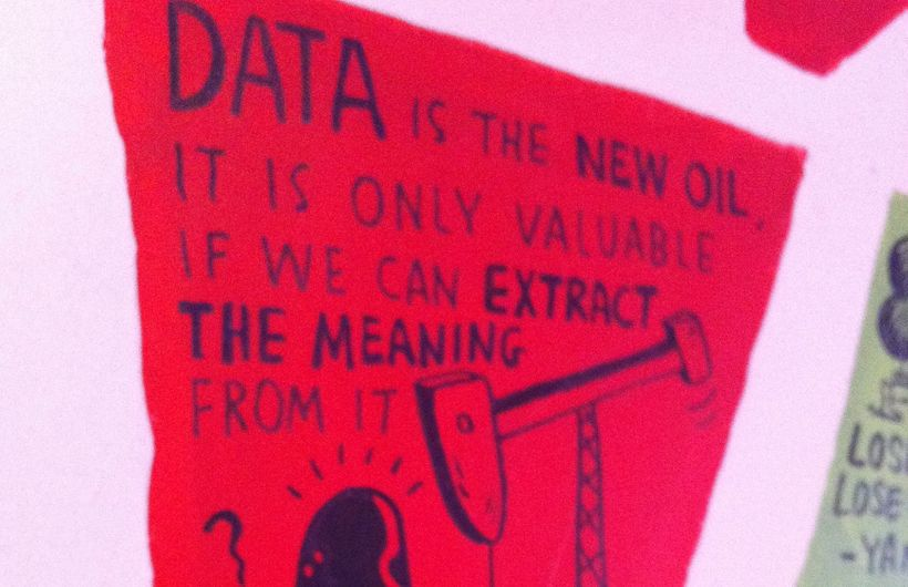 Data is the new oil, it is only valuable if we can extract the meaning from it.