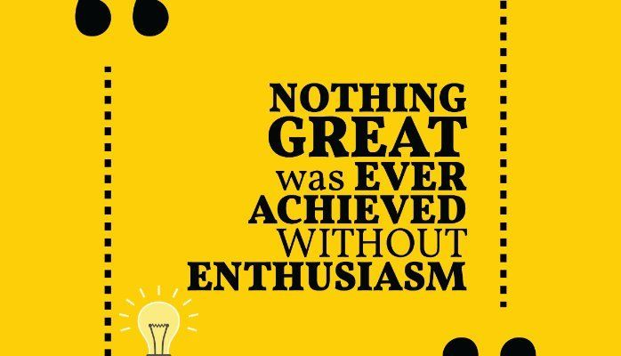 Do all things with enthusiasm