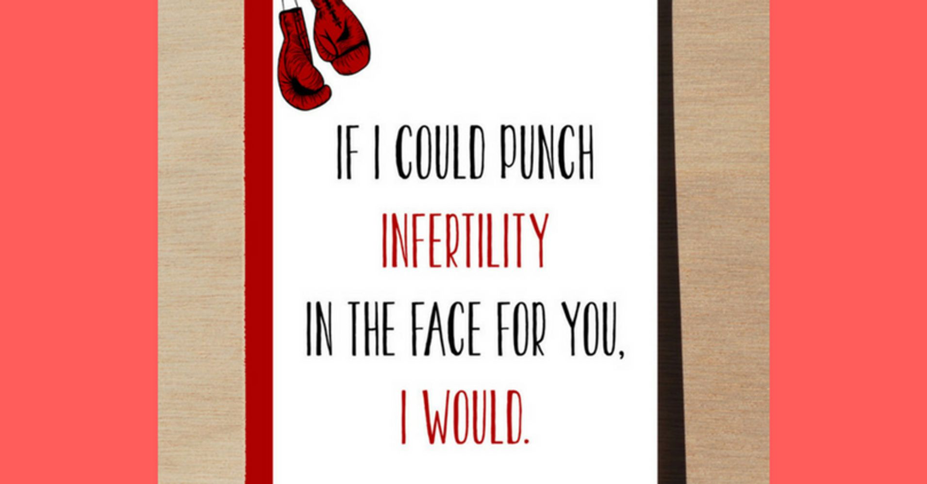 26 Cards To Give Someone Struggling With Fertility Issues Huffpost