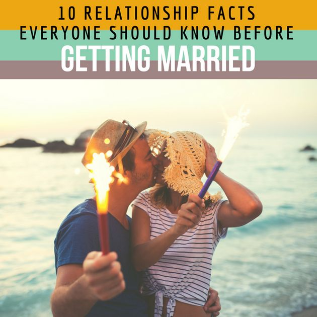 10 Relationship Facts Everyone Should Know Before Getting