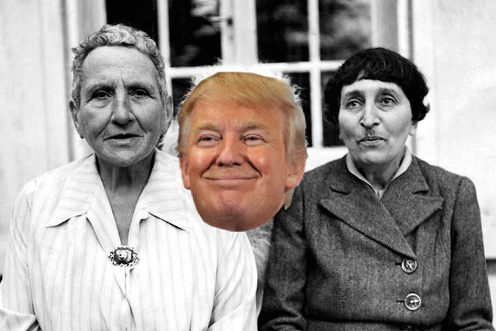 From L-R: Gertrude Stein, Donald Trump, and Alice B. Toklas