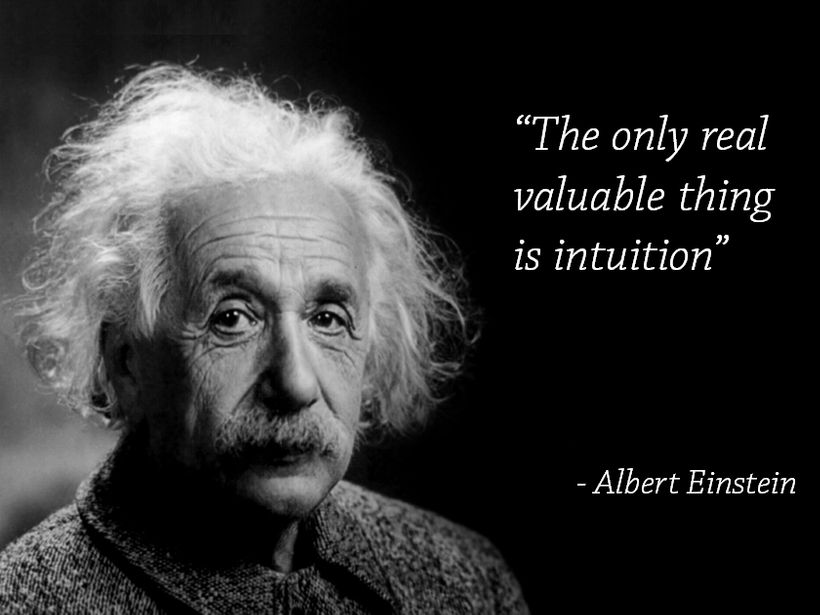 The value of intuition in life is additive. The more you have, the more you get!