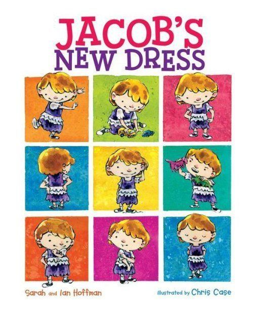 "A conservative North Carolina group called <i>Jacob's New Dress</i> inappropriate ""for any child whose p"