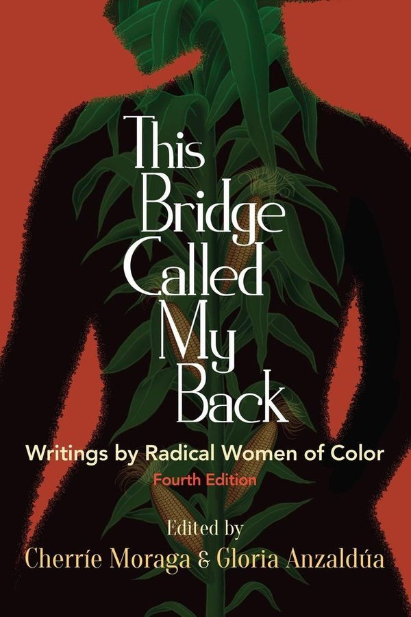 """When it was published in 1981, <i><a href=""http://en.wikipedia.org/wiki/This_Bridge_Called_My_Back"" target=""_blank"">This Bri"