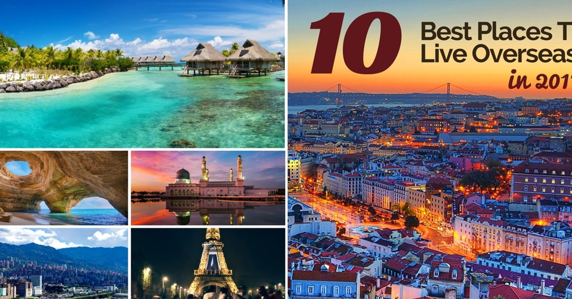 The 10 best places to live overseas in 2017 huffpost for Best places to live us