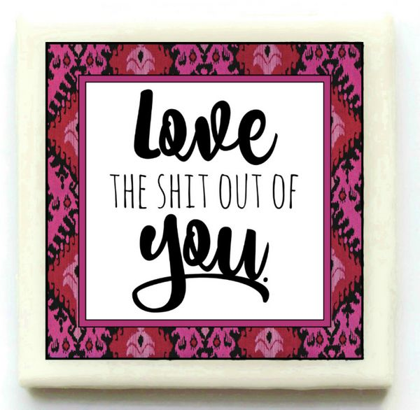 """<a href=""""https://www.etsy.com/listing/265550895/i-love-the-shit-out-of-you-handmade-tile?ga_order=most_relevant&ga_search"""