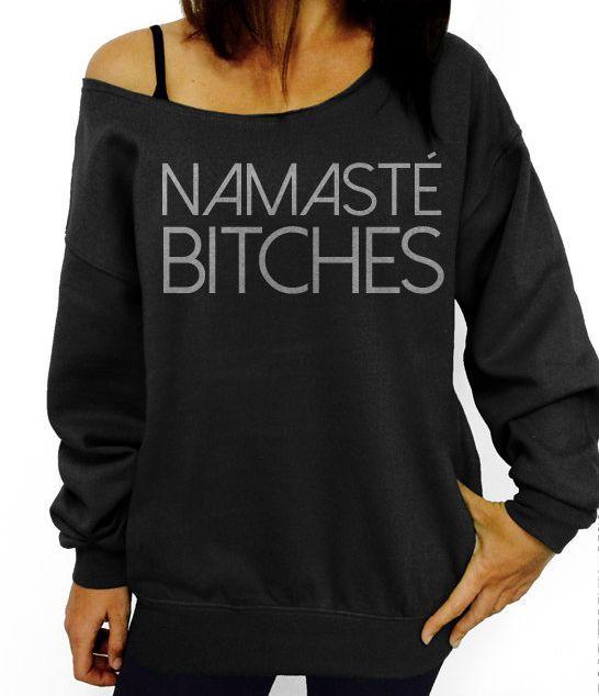 "<a href=""https://www.etsy.com/listing/265165874/namaste-bitches-sweatshirt-black-with?utm_source=google&utm_medium=cpc&am"