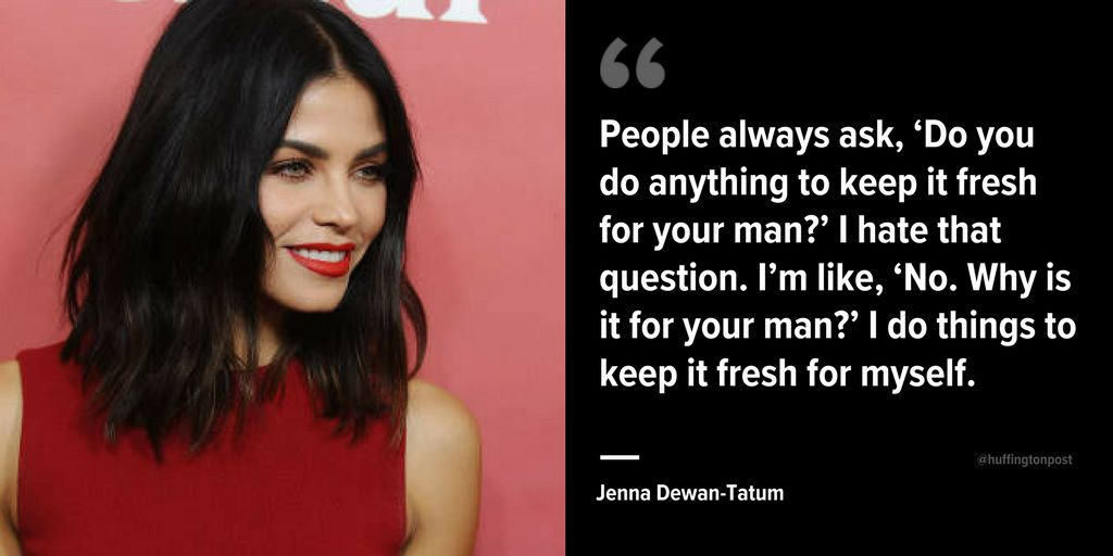 Jenna Dewan-Tatum Reminds Women That Sex Should Be Fun For Them, Too |  HuffPost