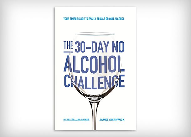 """<em> James Swanwick; </em><a rel=""""nofollow"""" href=""""http://amzn.to/2i4VAFn"""" target=""""_blank"""">""""The 30-Day No Alcohol Challenge: Y"""
