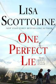 Cover of ONE PERFECT LIE by Lisa Scotrtoline