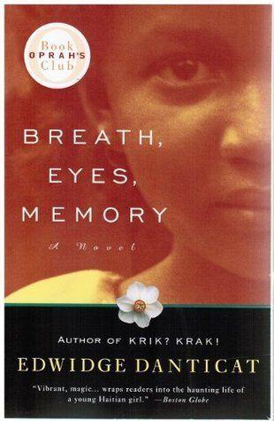 essay breath eyes memory edwidge danticat Breath, eyes, memory (oprah's book club) [edwidge danticat] on amazoncom  free shipping on qualifying offers at an astonishingly young age, edwidge.