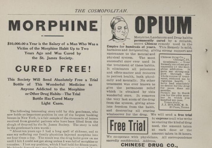 A vintage ad for addiction treatments in Cosmopolitan. Through the last decades of the 19th century, many physicians set up profitable sanatoriums and addiction clinics to treat patients hooked on prescription opioids.