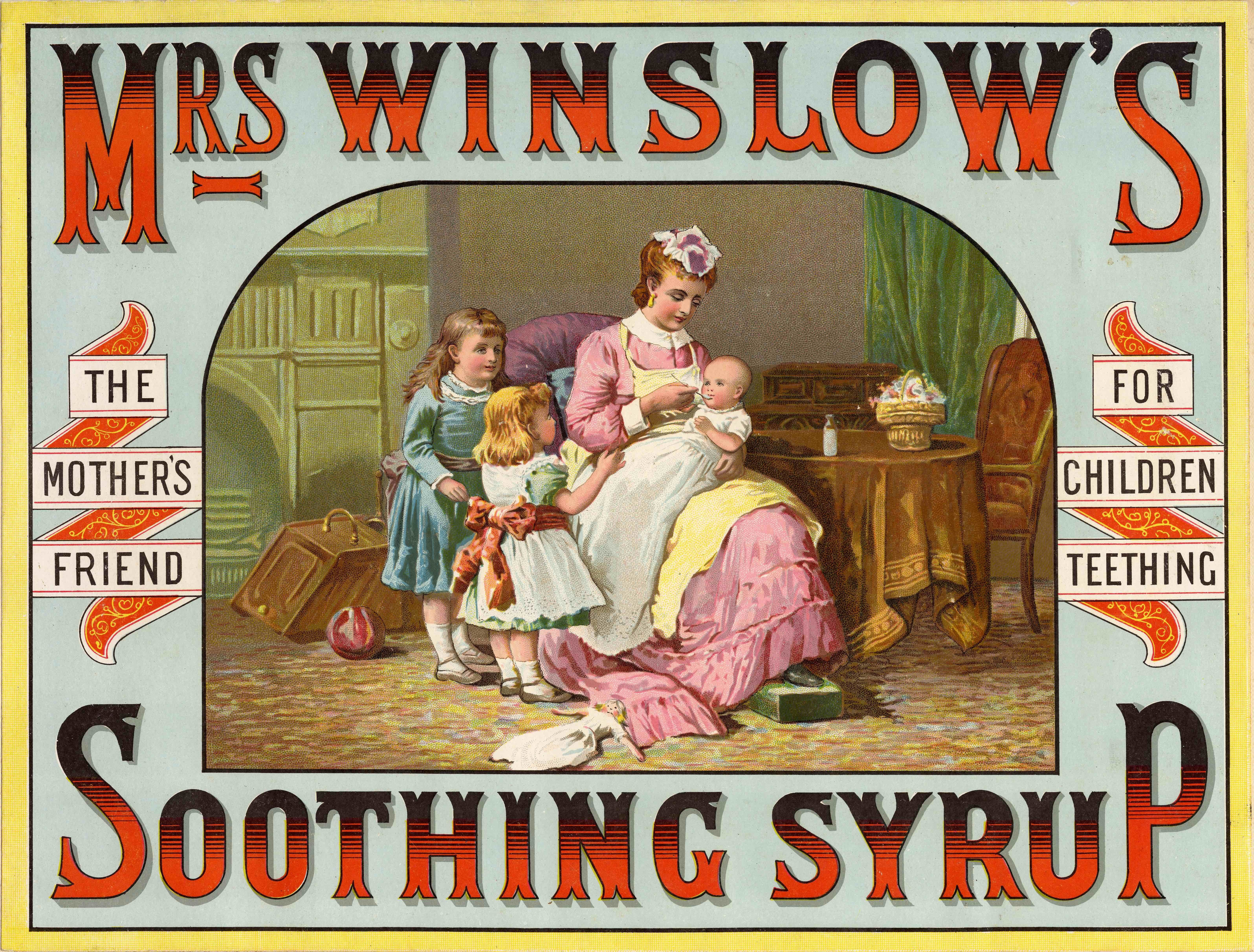 "This ad, circa 1880-1900, describes a ""<a href=""http://www.nytimes.com/1860/12/01/news/mrs-winslow-s-soothing-syrup-for-children-teething-letter-mother-lowell-mass.html"" target=""_blank"">soothing syrup</a>"" for teething children made from morphine and alcohol."