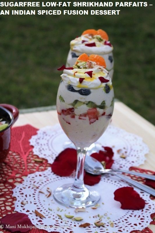 SugarFree Low-Fat Shrikhand Parfaits-An Indian Spiced Fusion Dessert