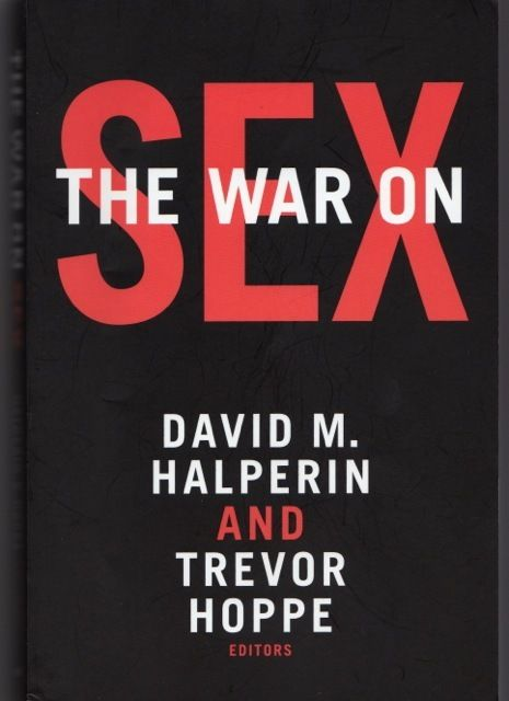 "<a rel=""nofollow"" href=""https://www.dukeupress.edu/the-war-on-sex"" target=""_blank"">The War on Sex</a>"