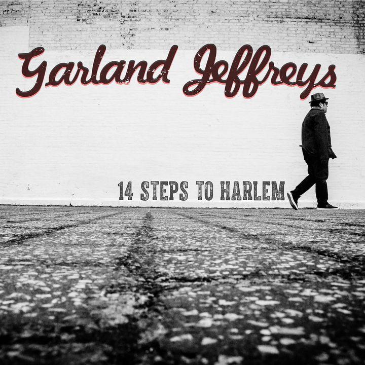 Garland Jeffreys / <em>14 Steps To Harlem</em>