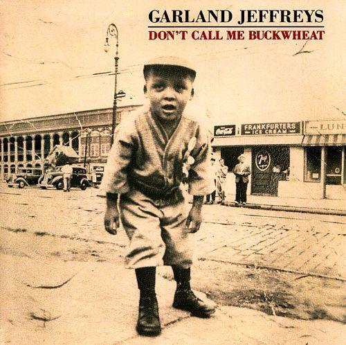 Garland Jeffreys / <em>Don't Call Me Buckwheat</em>