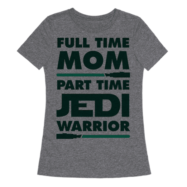 """$19.99, Look Human. <a href=""""https://www.lookhuman.com/design/292554-full-time-mom-part-time-jedi/tshirt"""" target=""""_blank"""">Buy"""