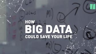 How Big Data Could Save Your Life