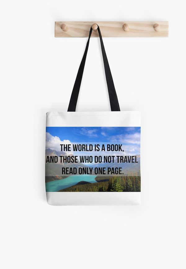 """$20, Redbubble. <a href=""""https://www.redbubble.com/people/cloverfi/works/16040544-the-world-is-a-book-and-those-who-do-not-tr"""