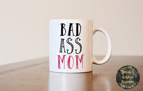 "Get it on <a href=""https://www.etsy.com/listing/508355651/moms-coffee-cup-badass-mom-moms-coffee?ga_order=most_relevant&g"
