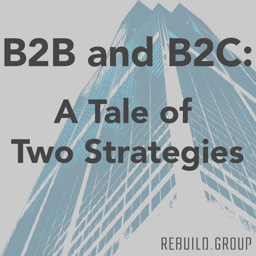 B2B and B2C: A Tale of Two Strategies