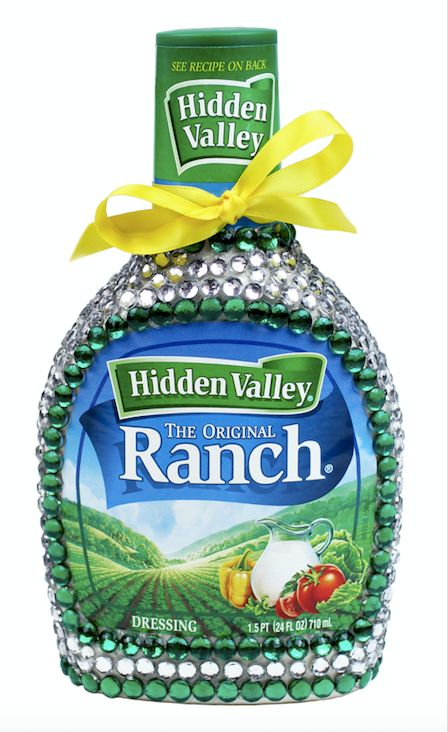 Somewhere in Hidden Valley, there's a poor soul hired to glue bling on to bottles of ranch dressing. And you're going to make