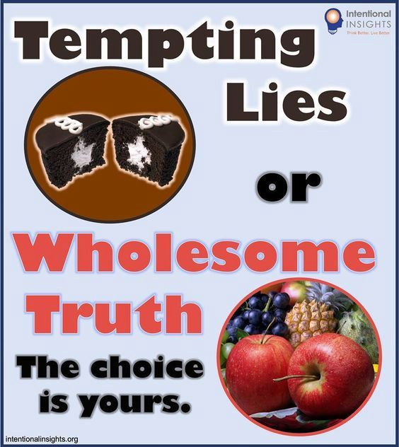 "Meme saying ""Tempting Lies or Wholesome Truth: The Choice is Yours"" (created for Intentional Insights by Jane A. Gordon)"