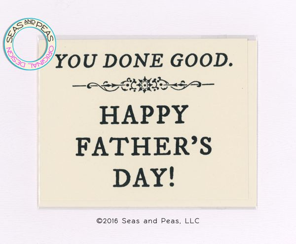 """$4.25, <a href=""""https://www.etsy.com/listing/101439678/you-done-good-fathers-day-card-funny"""" target=""""_blank"""">SEASandPEAS</a>"""