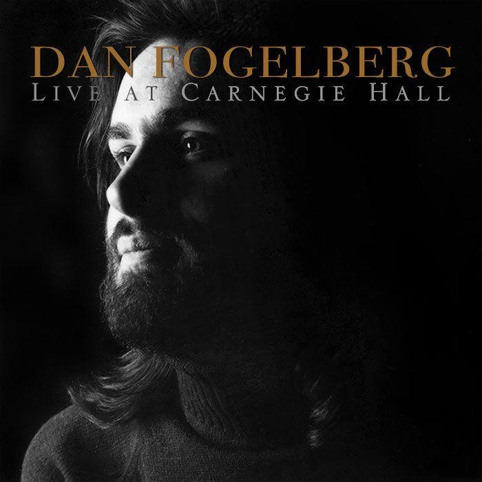 Dan Fogelberg / <em>Live At Carnegie Hall</em>