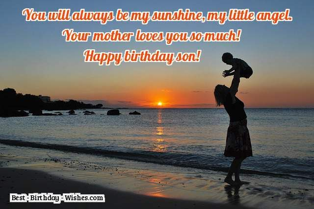 A Birthday Wish For Sons From Mother You Will Always Be My Sunshine Little Angel Your Loves So Much Happy Son