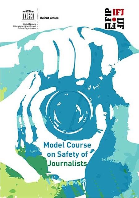 <em>UNESCO-IFJ&#39;s &quot;Model Course on Safety of Journalists&quot; (Abu-Fadil)</em>