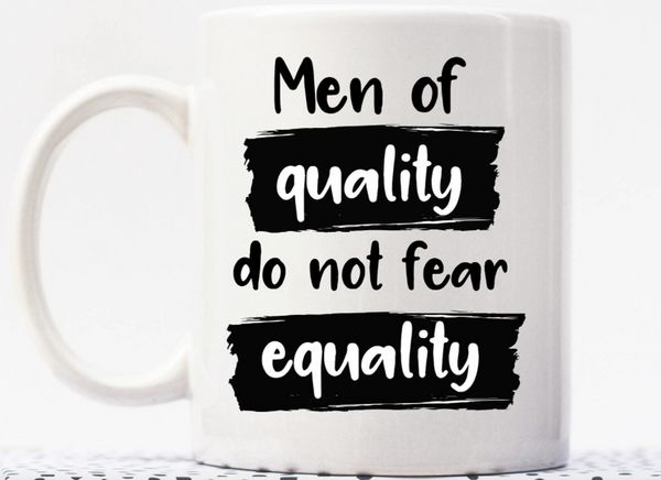 "$13.99 and up, Etsy/The Paisley Pig Press. <a href=""https://www.etsy.com/listing/509347870/men-of-quality-do-not-fear-equalit"