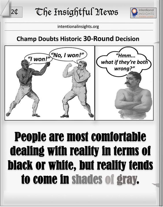 """Meme saying """"People are most comfortable dealing with reality in terms of black or white, but reality tends to come in shades"""