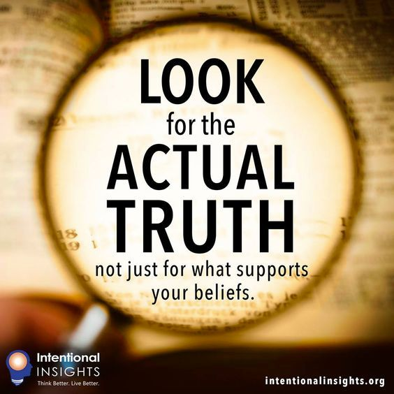 "Meme saying ""Look for the actual truth, not for what just supports your beliefs"" (Made for Intentional Insights by <a rel=""no"