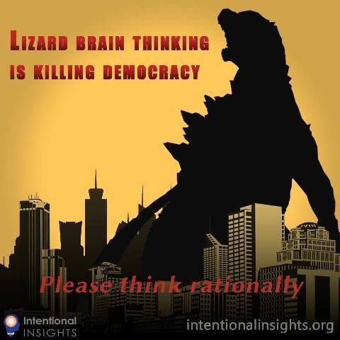 "Meme saying ""Lizard brain thinking is killing democracy, please think rationally "" (Made for Intentional Insights by Ed Cooli"