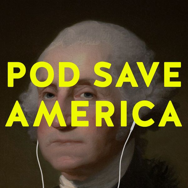 "<strong>What it is:</strong>&nbsp;""<a href=""https://itunes.apple.com/us/podcast/pod-save-america/id1192761536?mt=2"" target=""_"
