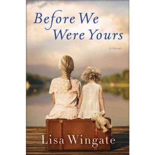 <p>Cover of BEFORE WE WERE YOURS by Lisa Wingate</p>