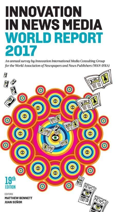 <em>Innovation in News Media World Report 2017 (courtesy Innovation Media Consulting Group)</em>