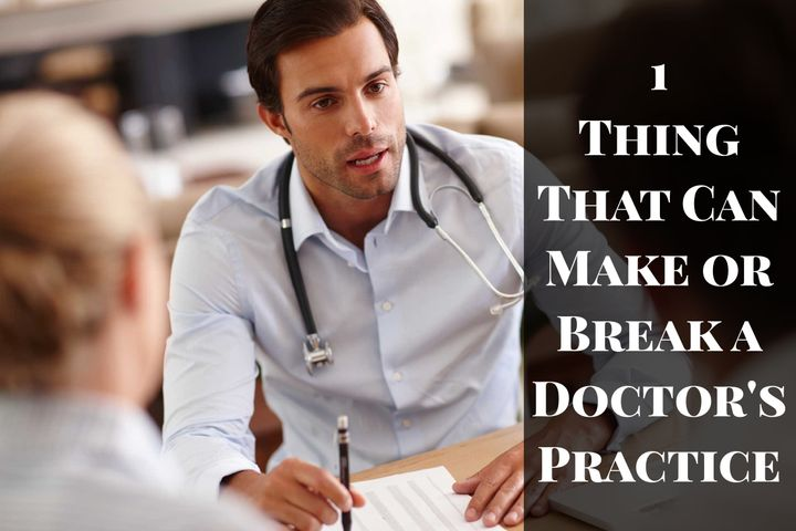 The One Thing That Can Make or Break A Doctor's Practice