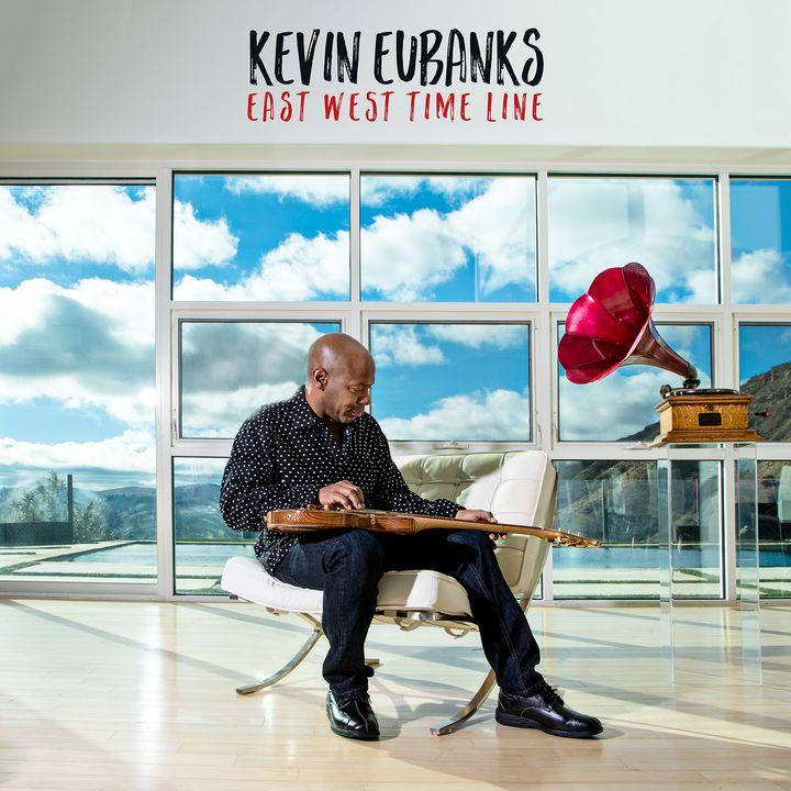Kevin Eubanks / <em>East West Time Line</em>
