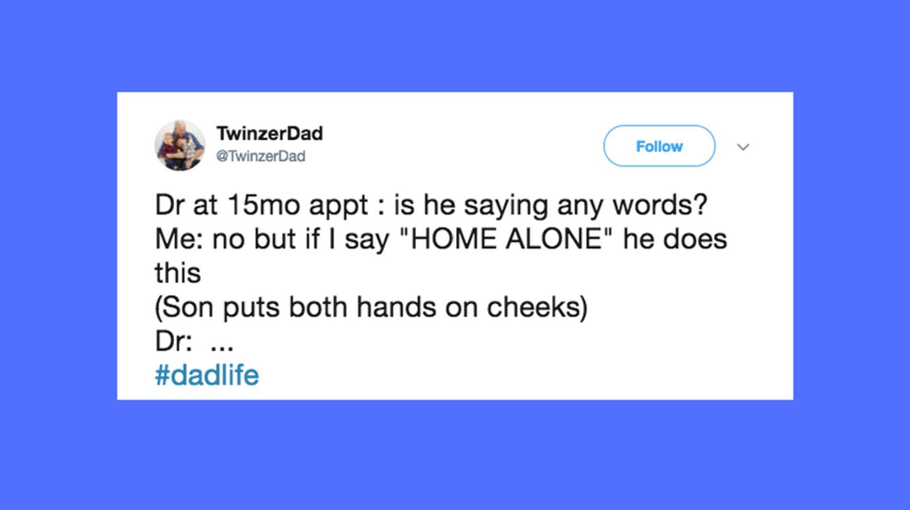 35 Hilarious Tweets That Sum Up #DadLife   HuffPost Life