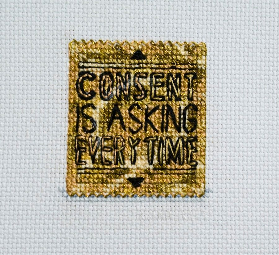 "Katrina Majkut, ""Consent Is Asking Every Time,"" 2015, Thread on cross-stitch fabric, 8 x 8 inches copy"