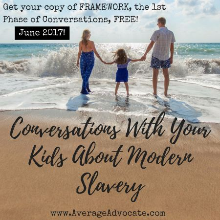 """From <a rel=""""nofollow"""" href=""""http://www.averageadvocate.com/how-to-have-conversations-with-your-kids-about-modern-slavery"""" ta"""