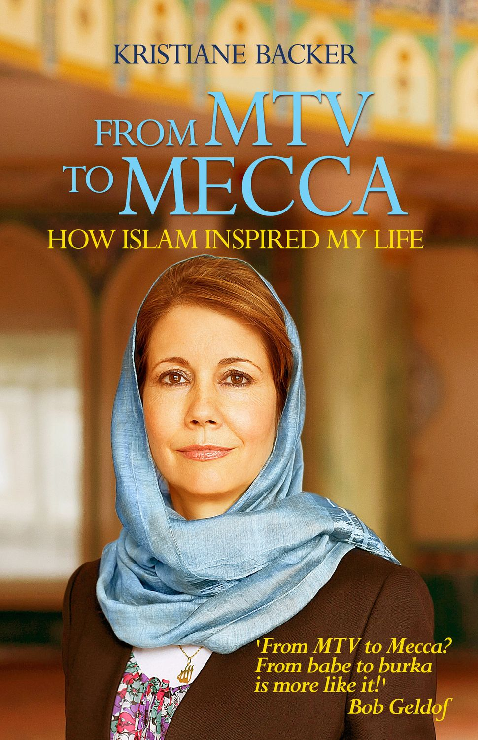 Kristiane Backer as featured on the cover of her book, From MTV to Mecca: How Islam Inspired My Life.