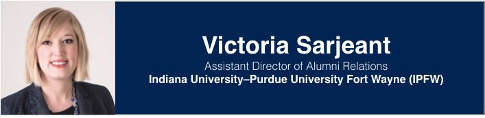 Victoria Sarjeant   Assistant Director of Alumni Relations, IPFW