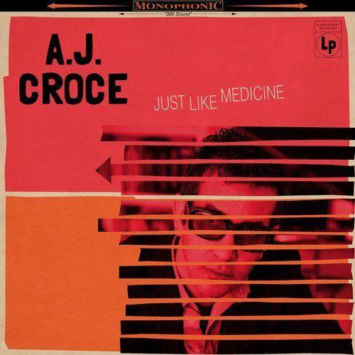 A.J. Croce / <em>Just Like Medicine</em>