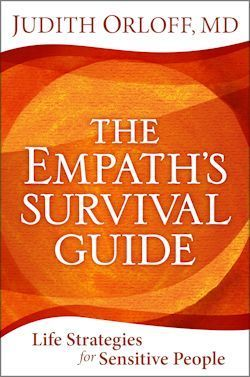 The Empath's Survival Guide: The Book All Sensitive People Need to